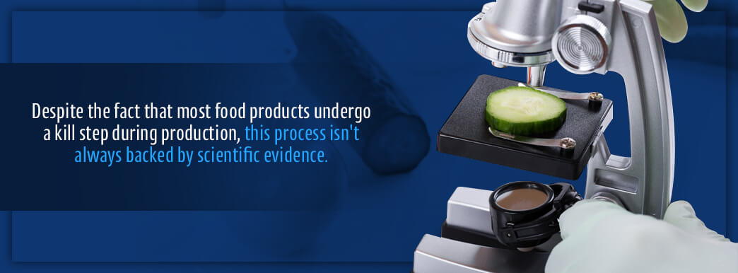 The kill step during food production is not always backed by scientific evidence