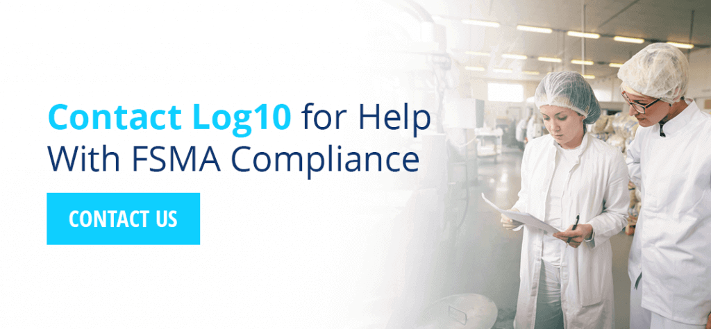 Contact Log10 for Help With FSMA Compliance